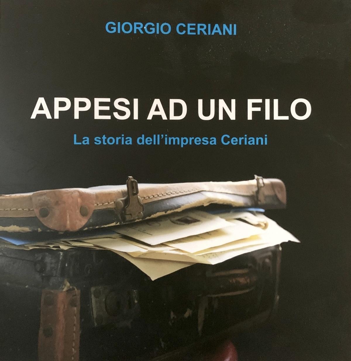 """""""Appesi ad un filo"""", il nuovo libro sulla storia dell'impresa Ceriani di Rovereto"""